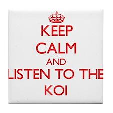 Keep calm and listen to the Koi Tile Coaster