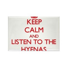 Keep calm and listen to the Hyenas Magnets