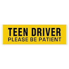 Teen Driver - Be Patient Bumper Sticker