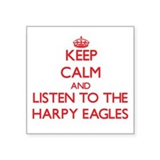 Keep calm and listen to the Harpy Eagles Sticker