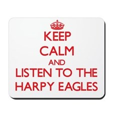 Keep calm and listen to the Harpy Eagles Mousepad