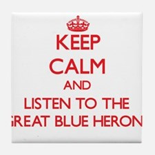 Keep calm and listen to the Great Blue Herons Tile