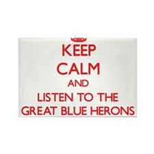 Keep calm and listen to the Great Blue Herons Magn
