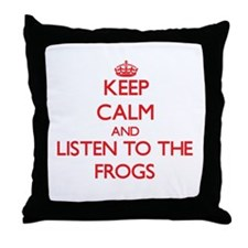 Keep calm and listen to the Frogs Throw Pillow
