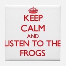 Keep calm and listen to the Frogs Tile Coaster