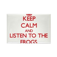 Keep calm and listen to the Frogs Magnets