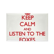 Keep calm and listen to the Foxes Magnets