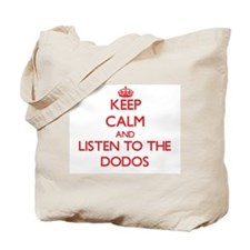 Keep calm and listen to the Dodos Tote Bag