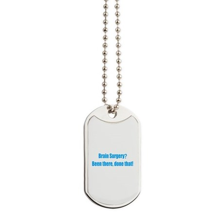 Funny Brain Surgery Dog Tags
