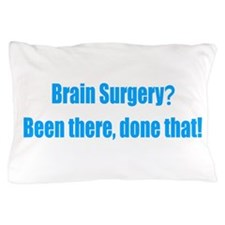 Brain Surgery Pillow Case