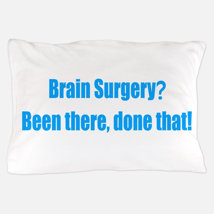 Funny Brain Surgery Pillow Case