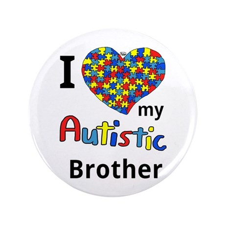 """Autistic Brother 3.5"""" Button (100 pack)"""