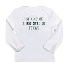 Big deal in Texas Long Sleeve T-Shirt