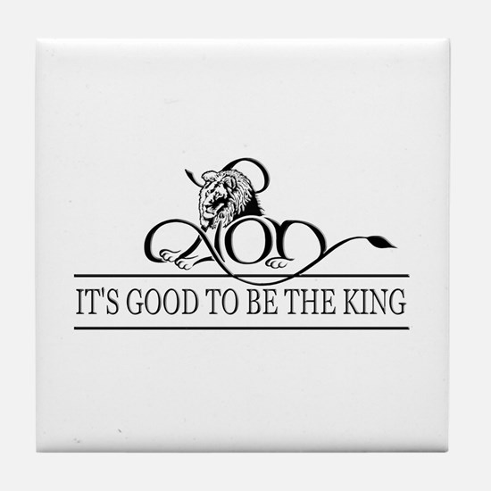 It's Good To Be The King Tile Coaster