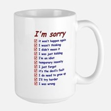Good Apology, Great Excuses Large Mug