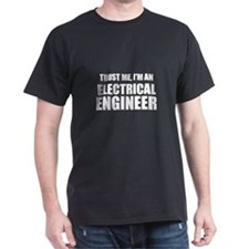 Trust Me, Im An Electrical Engineer T-Shirt