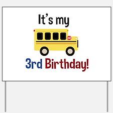 School Bus Its my 3rd Birthday Yard Sign