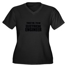 Trust Me, Im An Electrical Engineer Plus Size T-Sh