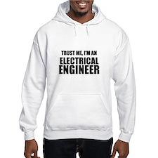 Trust Me, Im An Electrical Engineer Hoodie