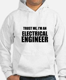 Trust Me, Im An Electrical Engineer Hoodie