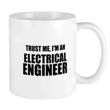 Trust Me, Im An Electrical Engineer Mugs