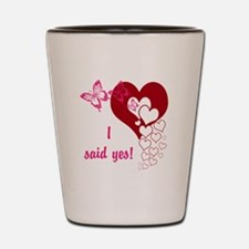 I Said Yes Shot Glass