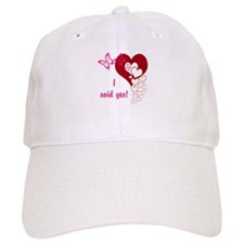 I Said Yes Baseball Baseball Cap
