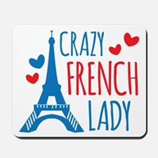 Crazy French Lady Mousepad