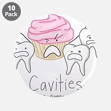 "Cavities 3.5"" Button (10 pack)"