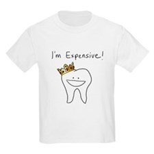 I'm Expensive - Tooth T-Shirt