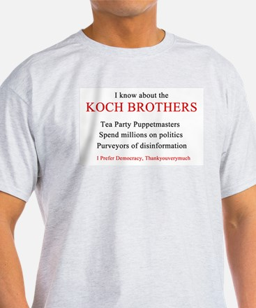 I Know About The Kochs T-Shirt