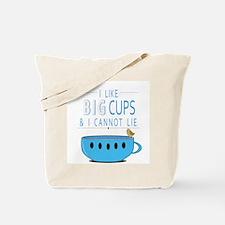I like big cups I cannot lie Tote Bag