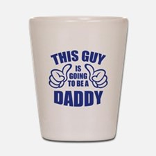 BE A DADDY Shot Glass