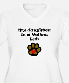 My Daughter Is A Yellow Lab Plus Size T-Shirt