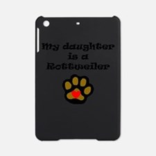 My Daughter Is A Rottweiler iPad Mini Case