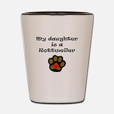 My Daughter Is A Rottweiler Shot Glass