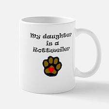 My Daughter Is A Rottweiler Mugs
