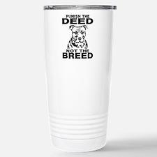 PUNISH THE DEED NOT THE BREED Travel Mug