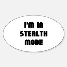 I'm In Stealth Mode Decal