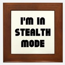 I'm In Stealth Mode Framed Tile