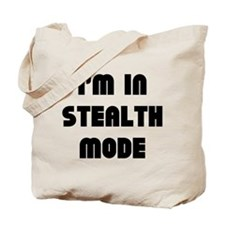 I'm In Stealth Mode Tote Bag