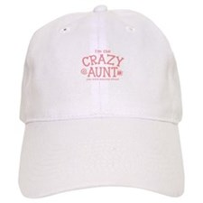 Im the CRAZY AUNT you were warned about Baseball Cap
