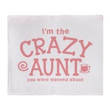Im the CRAZY AUNT you were warned about Throw Blan