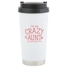 Im the CRAZY AUNT you were warned about Travel Mug