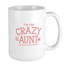 Im the CRAZY AUNT you were warned about Mugs