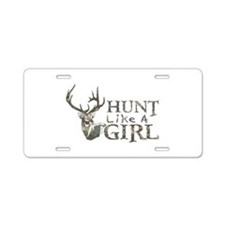 HUNT LIKE A GIRL Aluminum License Plate