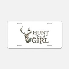HUNT LIKE A GIRL Aluminum License Plate