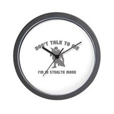 Don't Talk To Me. I'm In Stealth Mode. Wall Clock
