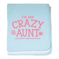 Im the CRAZY AUNT you were warned about baby blank