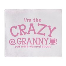 Im the crazy GRANNY you were warned about Throw Bl